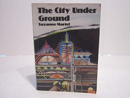 The city under ground: Martel, Suzanne