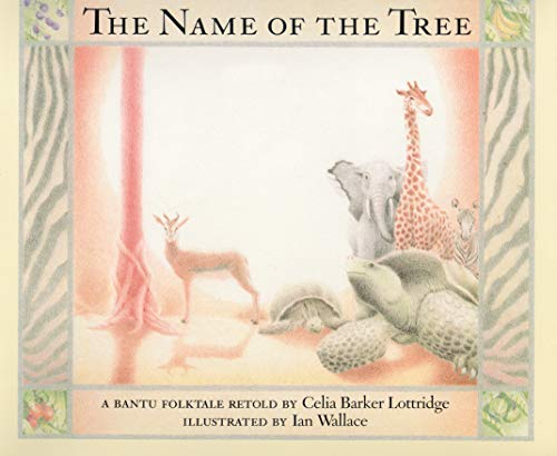 The Name of the Tree: A Bantu: Celia Barker Lottridge