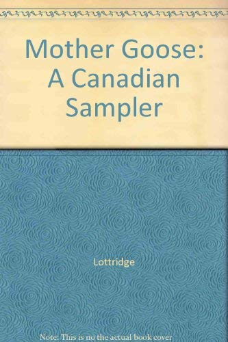 9780888992130: Mother Goose: A Canadian Sampler