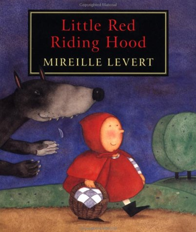Little Red Riding Hood (Folk & Fairytales): Levert, Mireille