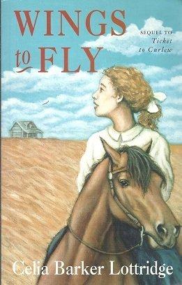 Wings to Fly: Lottridge, Celia Barker