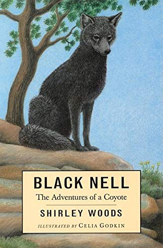 Black Nell: The Adventures of a Coyote: Woods, Shirley