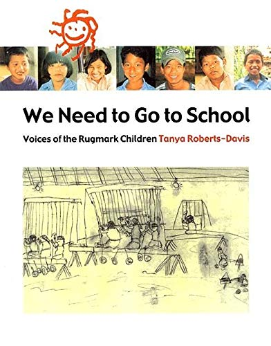 9780888994257: We Need to Go to School: Voices of the Rugmark Children