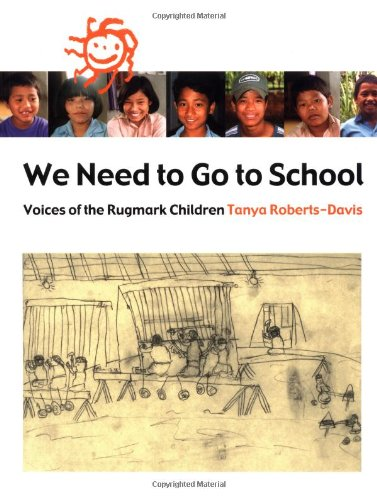 9780888994264: We Need to Go to School: Voices from the Rugmark Children