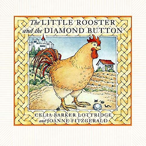 The Little Rooster and the Diamond Button: Celia Barker Lottridge