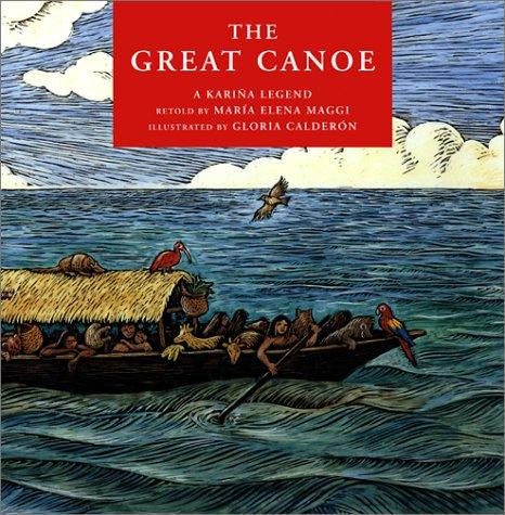 The Great Canoe: A Kariña Legend: Maggi, Maria Elena