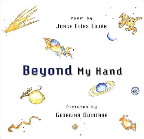 Beyond My Hand: Lujan, Jorge Elias