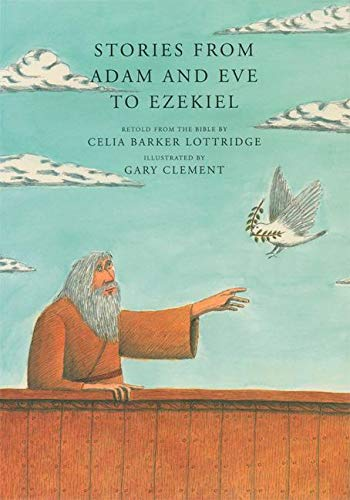 Stories from Adam and Eve to Ezekiel: Celia Barker Lottridge