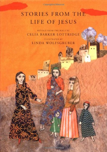 Stories from the Life of Jesus: Celia Barker Lottridge