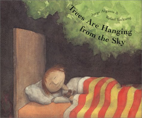 Trees Are Hanging from the Sky: Argueta, Jorge