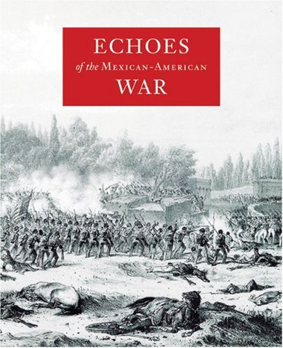 9780888995551: Echoes of the Mexican-American War