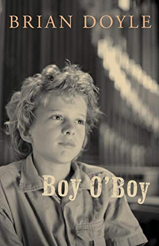 9780888995889: Boy O'Boy (Canadian Library Association Book of the Year for Children Award (Awards))