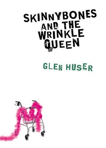 9780888997326: Skinnybones and the Wrinkle Queen