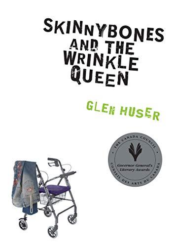 Skinnybones and the Wrinkle Queen: Glen Huser