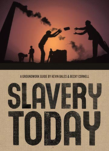 Slavery Today (Groundwork Guides) (0888997736) by Bales, Kevin; Cornell, Rebecca
