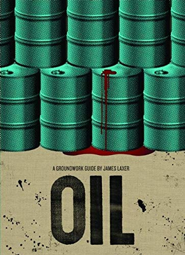 Oil (Groundwork Guides): Laxer, James
