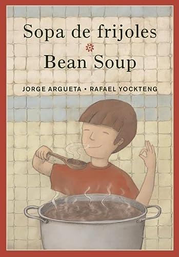 9780888998811: Sopa de Frijoles/Bean Soup: Un Poema Para Cocinar/A Cooking Poem