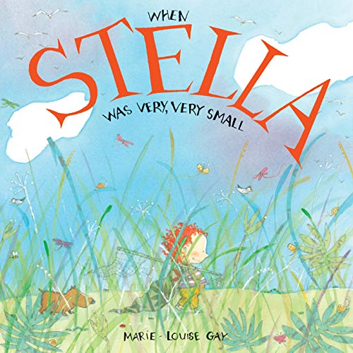 When Stella Was Very, Very Small (Stella and Sam): Marie-Louise Gay