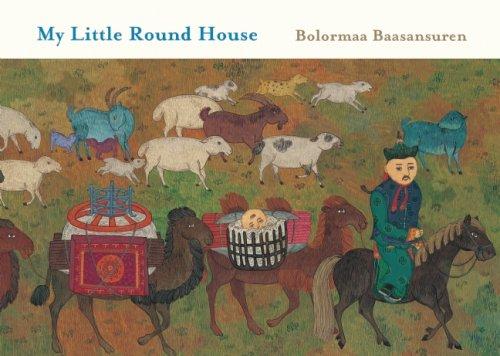 My Little Round House: Adapter-Helen Mixter; Illustrator-Bolormaa