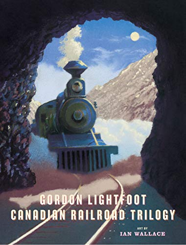 Canadian Railroad Trilogy Format: Hardcover