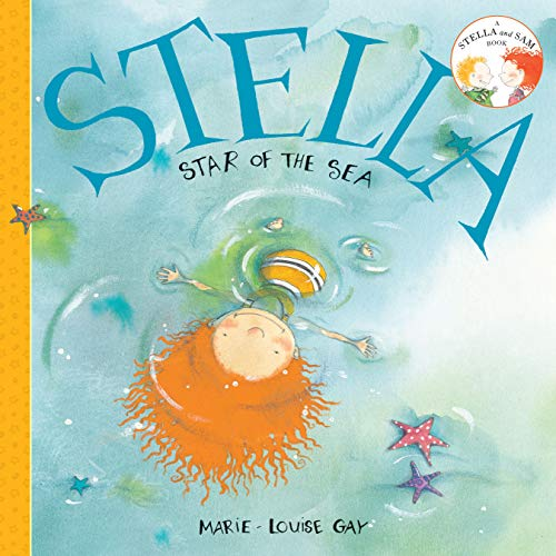 Stella, Star of the Sea (Stella and Sam): Marie-Louise Gay