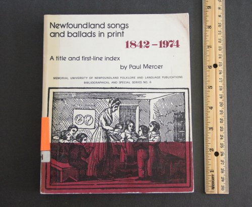 Newfoundland Songs and Ballads in Print 1842 -1974: Mercer, Paul