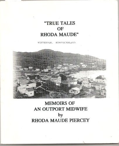 9780889012059: True Tales of Rhoda Maude: Memoirs of an Outport Midwife (Occasional Papers in the History of Medicine)