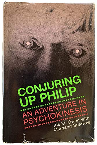 9780889020030: Conjuring up Philip: An adventure in psychokinesis [Hardcover] by Owen, Iris M
