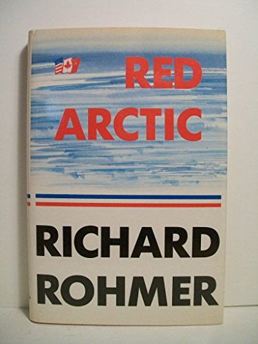 Red Arctic (9780889021099) by Rohmer, Richard