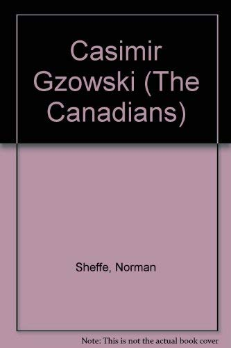 CASIMIR GZOWSKI; the Canadians Series