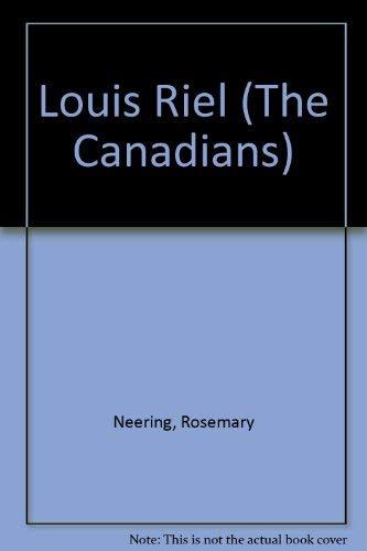 9780889022140: Louis Riel (The Canadians)