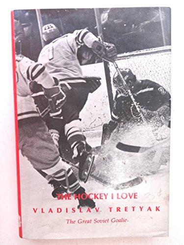 9780889024090: The Hockey I Love