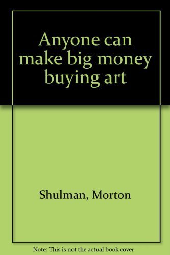 9780889024274: Anyone can make big money buying art