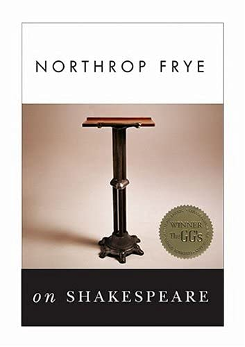 9780889024410: Northrop Frye on Shakespeare