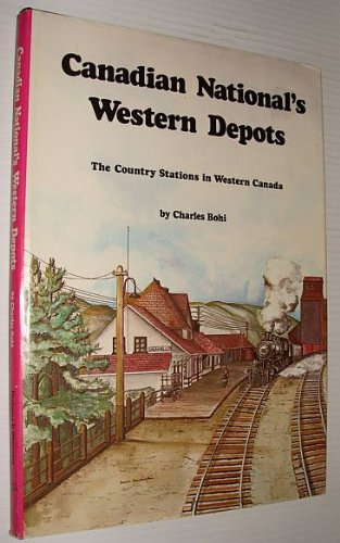 Canadian National's Western Depots The Country Stations in Western Canada
