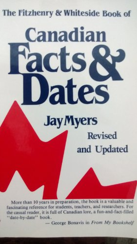The Fitzhenry & Whiteside book of Canadian facts and dates: Myers, Jay