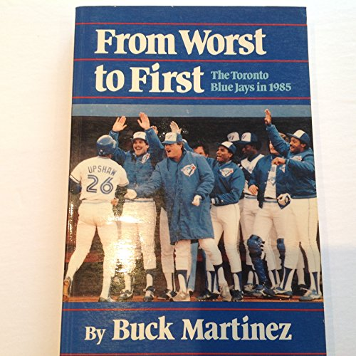From Worst to First: The Toronto Blue Jays in 1985: Martinez, Buck