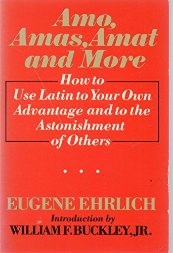 9780889029477: AMO, AMAS, AMAT AND MORE, HOW TO USE LATIN TO YOUR OWN ADVANTAGE AND TO THE ASTONISHMENT OF OTHERS
