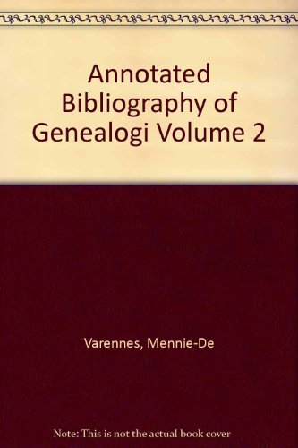 Annotated Bibliography of Genealogical Works in Canada,: MENNIE-de VARENNES, Kathleen