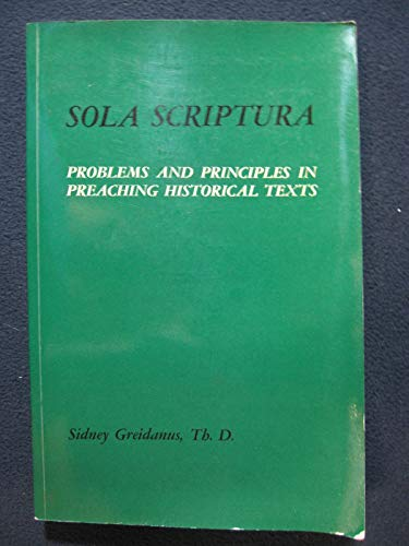 9780889061033: Sola Scriptura: Problems and Principles in Preaching Historical Texts