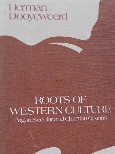 9780889061040: Roots of Western Culture: Pagan, Secular, and Christian Options