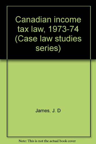Canadian income tax law, 1973-74 (Case law: J. D James