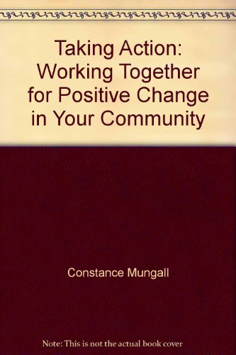 9780889085329: Taking Action: Working Together for Positive Change in Your Community (Self-Counsel Reference Series)