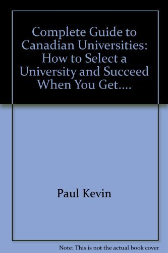9780889085398: Complete Guide to Canadian Universities: How to Select a University and Succeed When You Get....