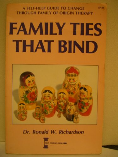 9780889086012: Family Ties That Bind : A Self-Help Guide to Change Through Family of Origin Therapy
