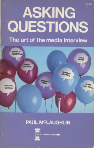 9780889086166: Asking Questions: The Art of the Media Interview (Self-Counsel Series)