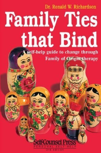9780889086555: Family Ties That Bind: A Self-Help Guide to Change Through Family of Origin Therapy (Self-Counsel psychology series)