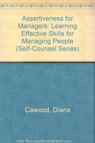 Assertiveness for Managers: Learning Effective Skills for Managing People