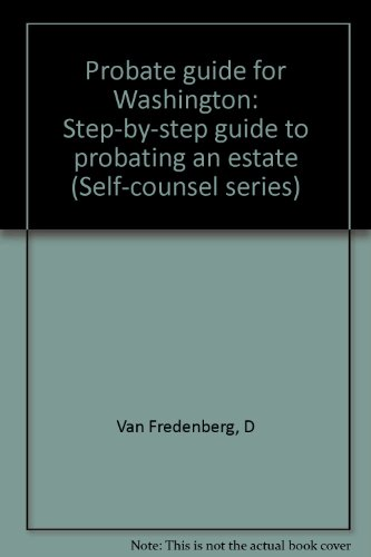 9780889087095: Probate guide for Washington: Step-by-step guide to probating an estate (Self-counsel series)