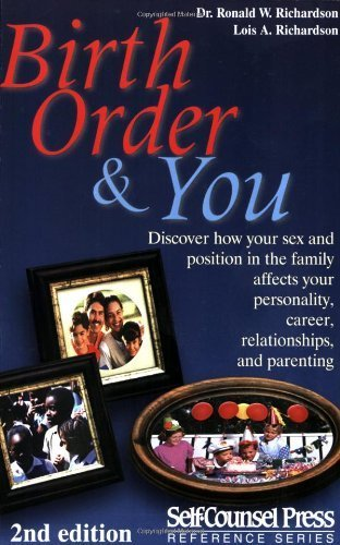 Birth Order and You: How Your Sex and Position in the Family Affects Your Personality and ...